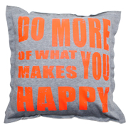 Cushion Cover Do More of What Makes You Happy Print